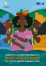 Diagnóstico de la situación socioeconómica de las Mujeres Afroecuatorianas en el Territorio ancestral de Imbabura y Carchi